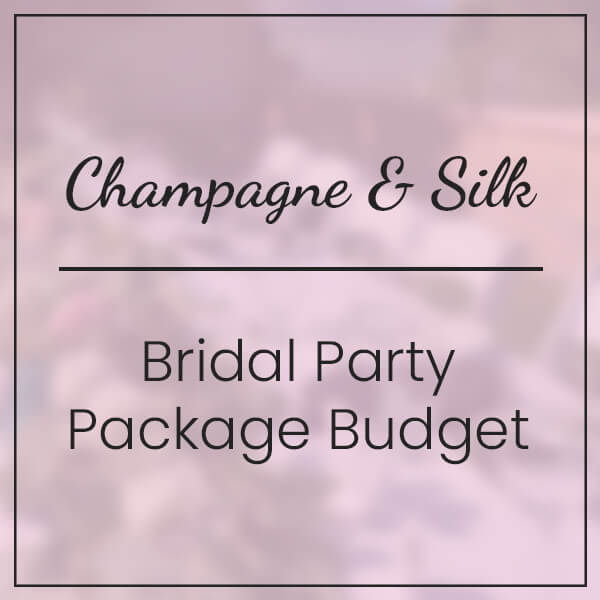 Champagne & Silk Bridal Party Package Budget