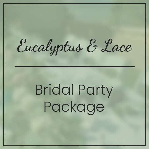 Eucalyptus & Lace Bridal Party Package