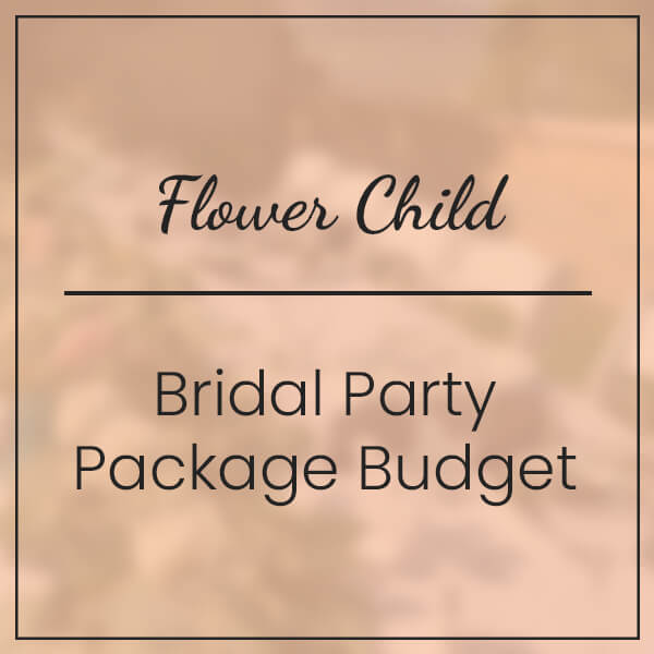 Flower Child Bridal Party Package Budget