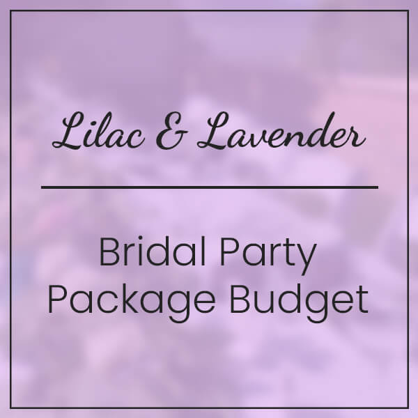 Lilac & Lavender Bridal Party Package Budget