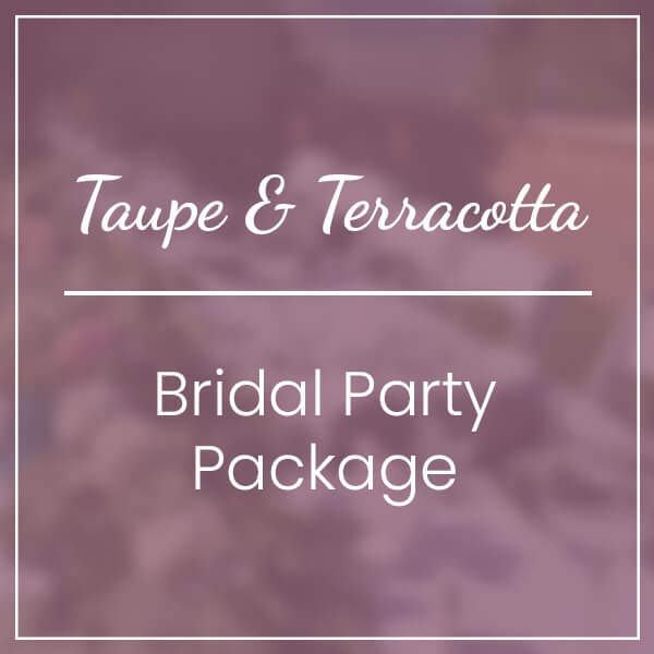 Taupe & Terracotta Bridal Party Package